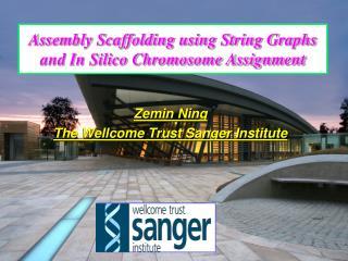 Zemin Ning The Wellcome Trust Sanger Institute