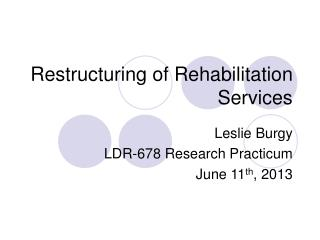 Restructuring of Rehabilitation Services