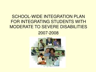 SCHOOL-WIDE INTEGRATION PLAN FOR INTEGRATING STUDENTS WITH MODERATE TO SEVERE DISABILITIES