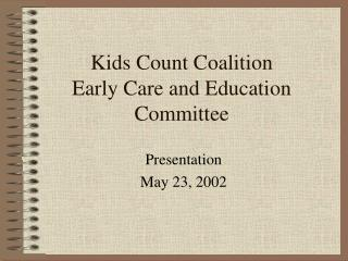 Kids Count Coalition Early Care and Education Committee