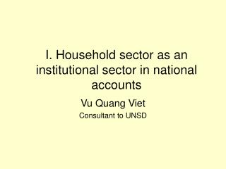 I. Household sector as an institutional sector in national accounts