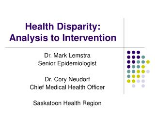 Health Disparity: Analysis to Intervention