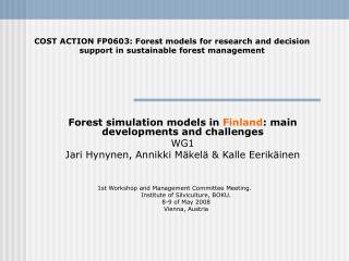 Forest simulation models in Finland: main developments and challenges  WG1 Jari Hynynen, Annikki M kel   Kalle Eerik ine