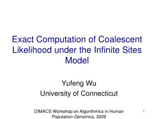 Exact Computation of Coalescent Likelihood under the Infinite Sites Model