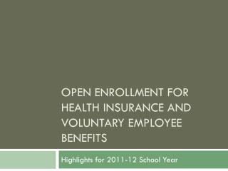 Open Enrollment for Health Insurance and voluntary employee benefits