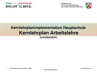 Kernlehrplanimplementation Hauptschule Kernlehrplan Arbeitslehre (Lernbereich)