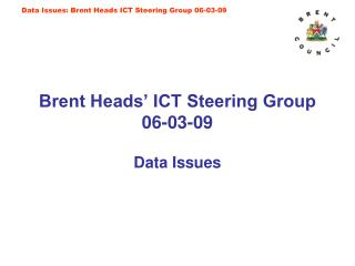 Brent Heads' ICT Steering Group 06-03-09