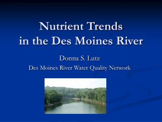 Nutrient Trends in the Des Moines River