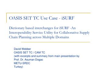David Webber OASIS SET TC / CAM TC (with excerpts and summary from main presentation by