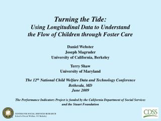 Turning the Tide: Using Longitudinal Data to Understand  the Flow of Children through Foster Care