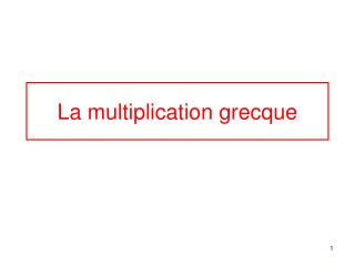 La multiplication grecque
