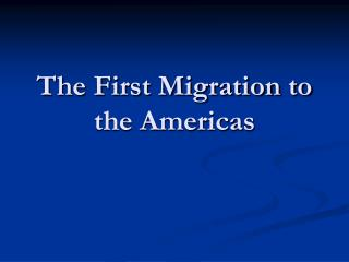 The First Migration to the Americas