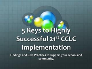 5 Keys to Highly Successful 21 st  CCLC Implementation