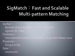 SigMatch : Fast and Scalable              Multi-pattern Matching