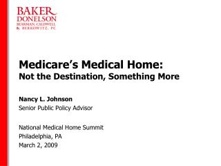 Medicare's Medical Home:  Not the Destination, Something More