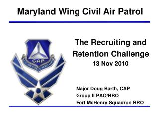 The Recruiting and Retention Challenge 13 Nov 2010