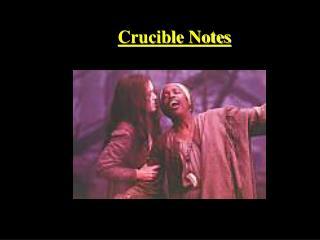 Crucible Notes