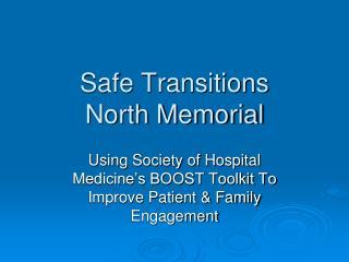 Safe Transitions  North Memorial