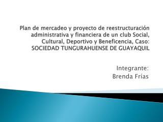 Integrante: Brenda Fr�as