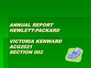 ANNUAL REPORT HEWLETT-PACKARD VICTORIA KENWARD ACG2021  SECTION 002