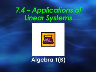 7.4 – Applications of Linear Systems