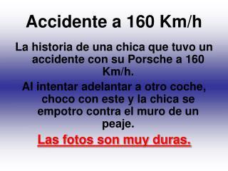 Accidente a 160 Km