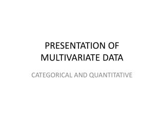 PRESENTATION OF MULTIVARIATE DATA