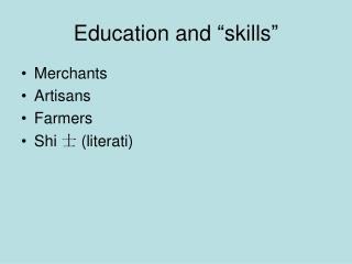 "Education and ""skills"""