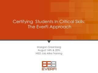 Certifying   Students  In Critical Skills :  The EverFi Approach