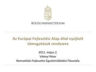 Az Európai Fejlesztési Alap által nyújtott támogatások rendszere