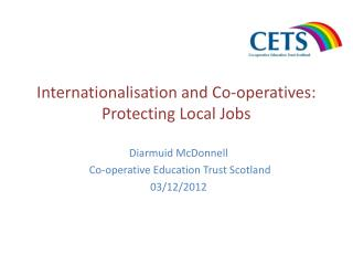 Internationalisation and Co-operatives: Protecting Local Jobs