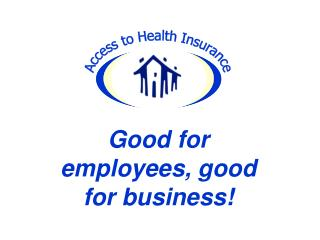 Good for employees, good for business!