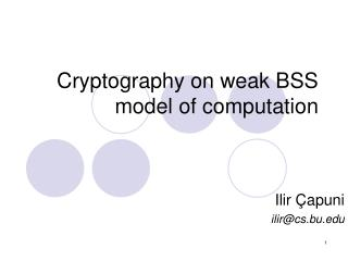 Cryptography on weak BSS model of computation