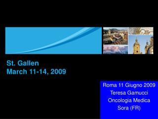 St. Gallen  March 11-14, 2009