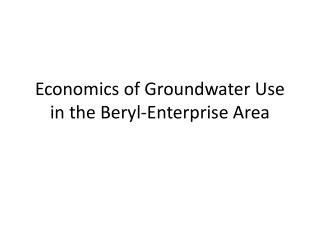 Economics of Groundwater Use in the Beryl-Enterprise Area