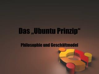 """Das """"Ubuntu Prinzip"""""""