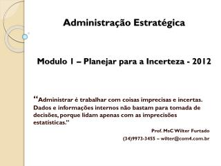 Administração Estratégica Modulo 1 – Planejar para a Incerteza - 2012