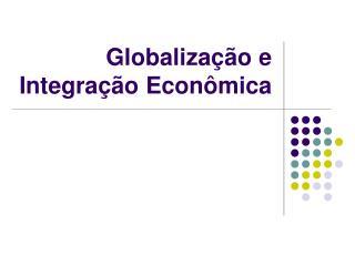 Globalização e Integração Econômica