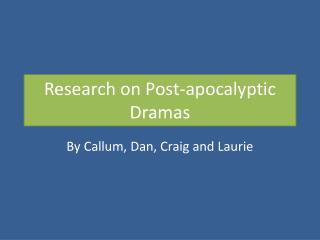 Research on Post-apocalyptic Dramas