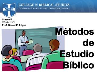 Clase #7 MSMN 1301  Prof. Daniel E. López