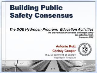 Antonio Ruiz Christy Cooper U.S. Department of Energy Hydrogen Program