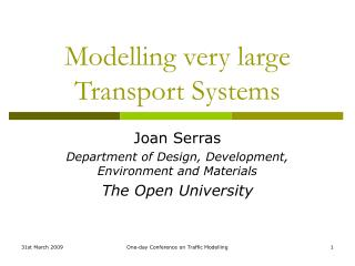 Modelling very large Transport Systems