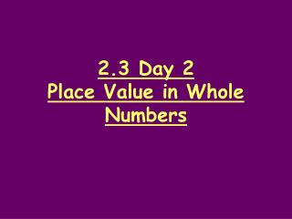 2.3 Day 2 Place Value in Whole Numbers