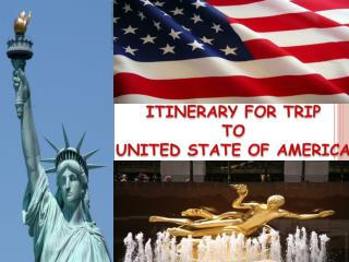 ITINERARY FOR TRIP  TO  UNITED STATE OF AMERICA
