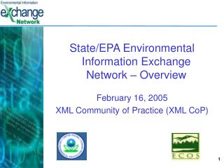 State/EPA Environmental Information Exchange Network � Overview  February 16, 2005