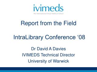 Report from the Field  IntraLibrary Conference '08