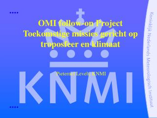 OMI follow-on Project Toekomstige missies gericht op troposfeer en klimaat