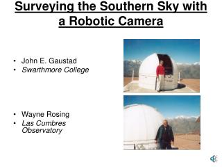 Surveying the Southern Sky with a Robotic Camera