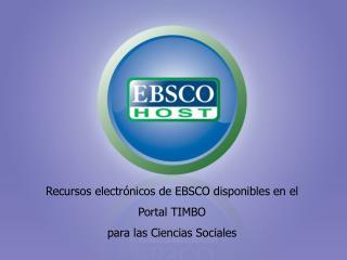 Recursos electrónicos de EBSCO disponibles en el  Portal TIMBO  para las Ciencias Sociales