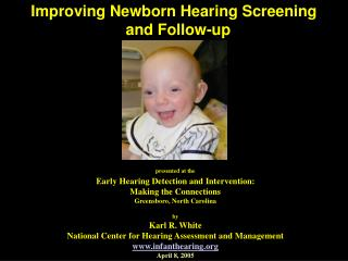 Improving Newborn Hearing Screening   and Follow-up